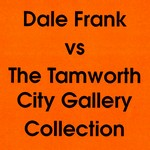 Dale Frank Vs the Tamworth City Gallery Collection